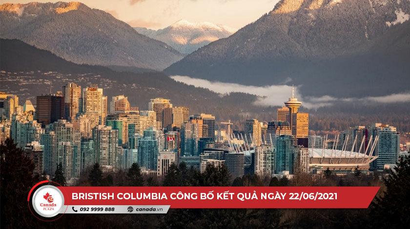 Chương trình đề cử tỉnh bang British Columbia (BC PNP) công bố kết quả ngày 22/06/2021