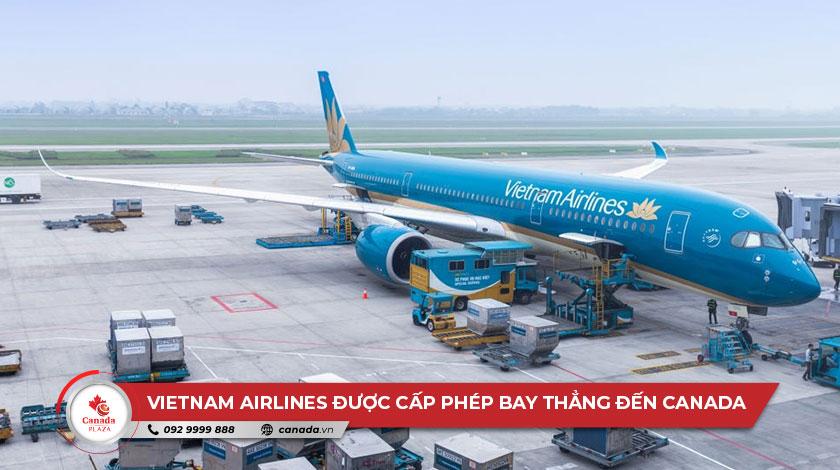 Vietnam Airlines được cấp phép bay thẳng tới Canada