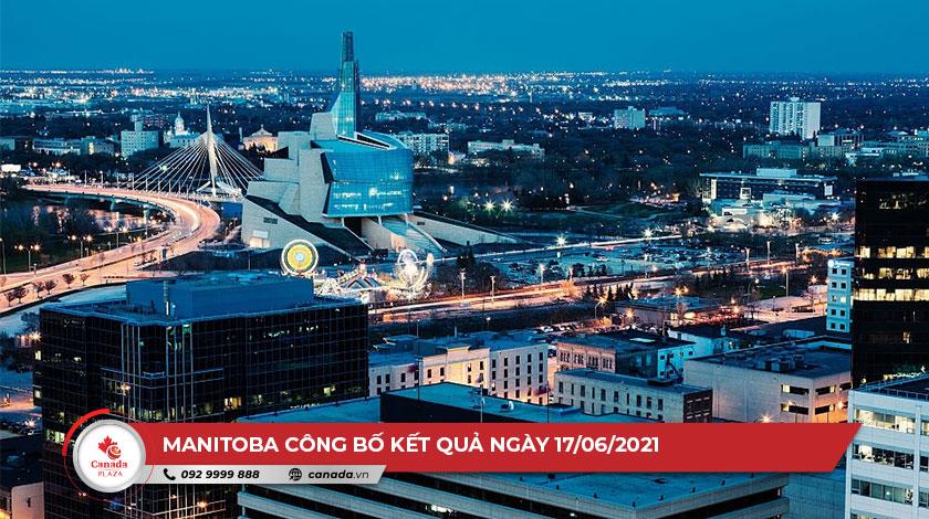 Chương trình đề cử tỉnh bang Manitoba (MPNP) công bố kết quả ngày 17/06/2021