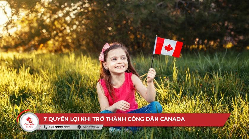 7 quyền lợi khi trở thành công dân Canada7 quyền lợi khi trở thành công dân Canada