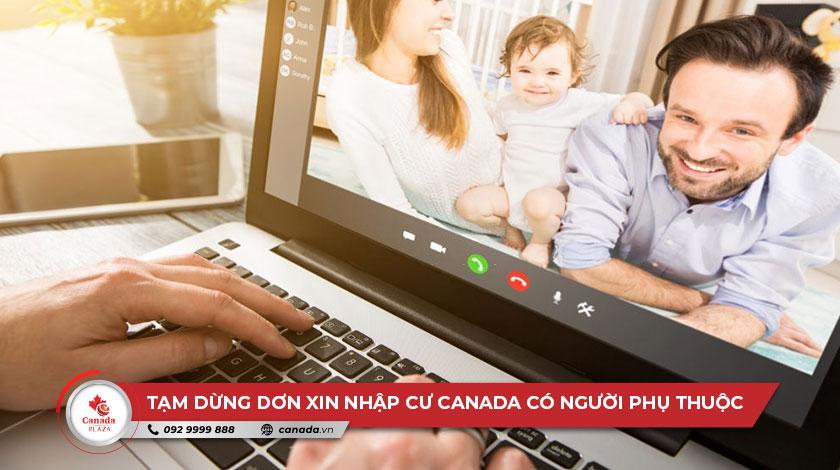 Tạm dừng các đơn xin nhập cư Canada có người phụ thuộc ở nước ngoài