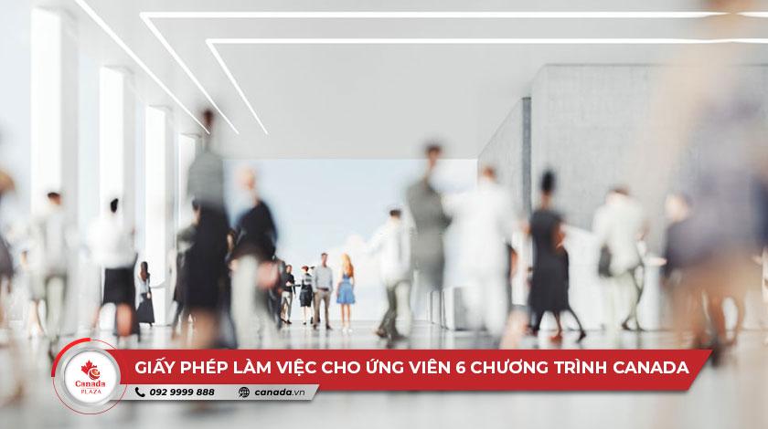Giấy phép làm việc mở cho ứng viên 6 chương trình nhập cư Canada mới