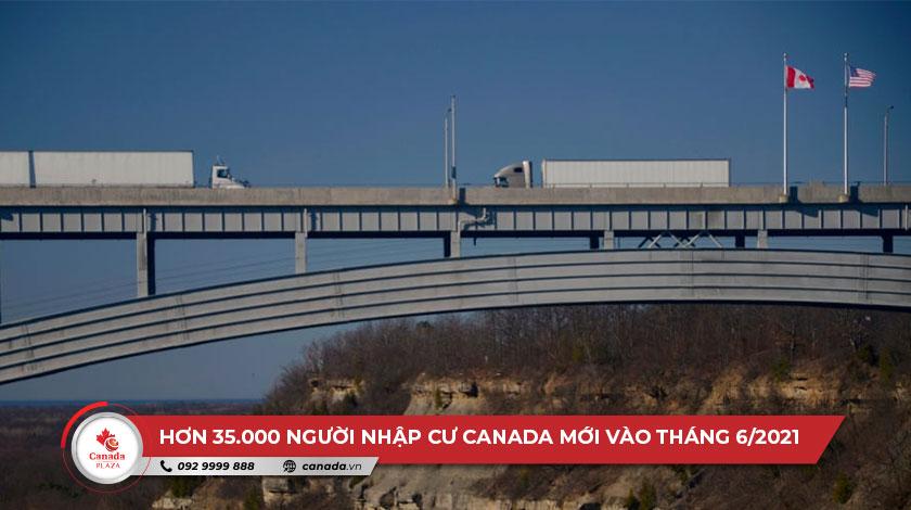 Hơn 35.000 người nhập cư Canada mới vào tháng 6 năm 2021