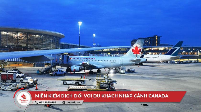 Miễn kiểm dịch đối với các du khách nhập cảnh Canada từ ngày 5/7/2021