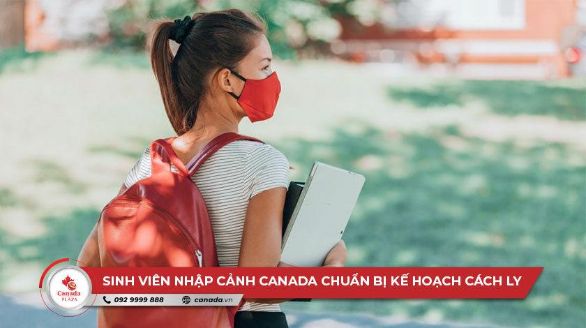 Sinh viên quốc tế nhập cảnh Canada cần chuẩn bị kế hoạch cách ly