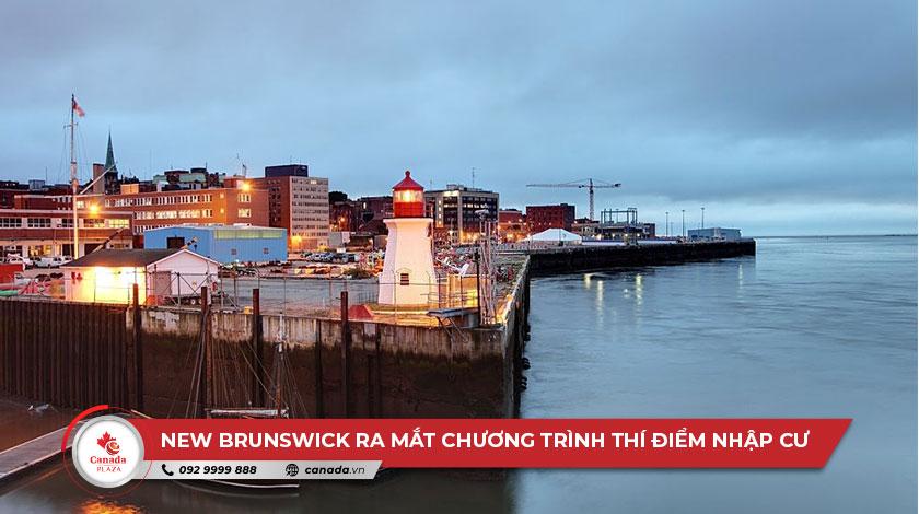 New Brunswick ra mắt chương trình thí điểm nhập cư mới